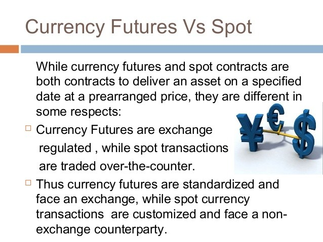 Roses Did The Spot Foreign Exchange Broker Notify You About Currency Futures